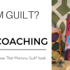 "Free Coaching with Purchase of ""Lose That Mommy Guilt"" book"