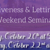 Forgiveness & Letting Go Weekend Seminar : 10% off!