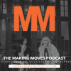 NEW PODCAST: The Making Moves Podcast