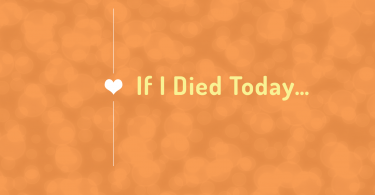 If I Die Today...
