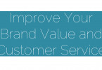 Improve Your Brand Value and Customer Service