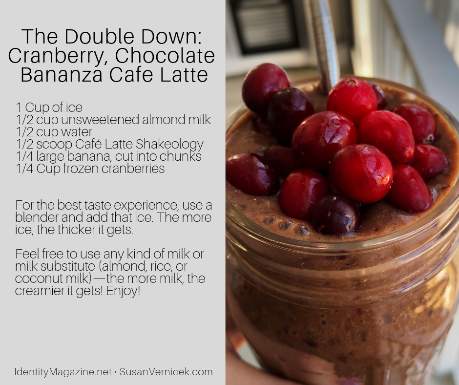 Healthy Cranberry, Chocolate Bananza Cafe Latte Smoothie